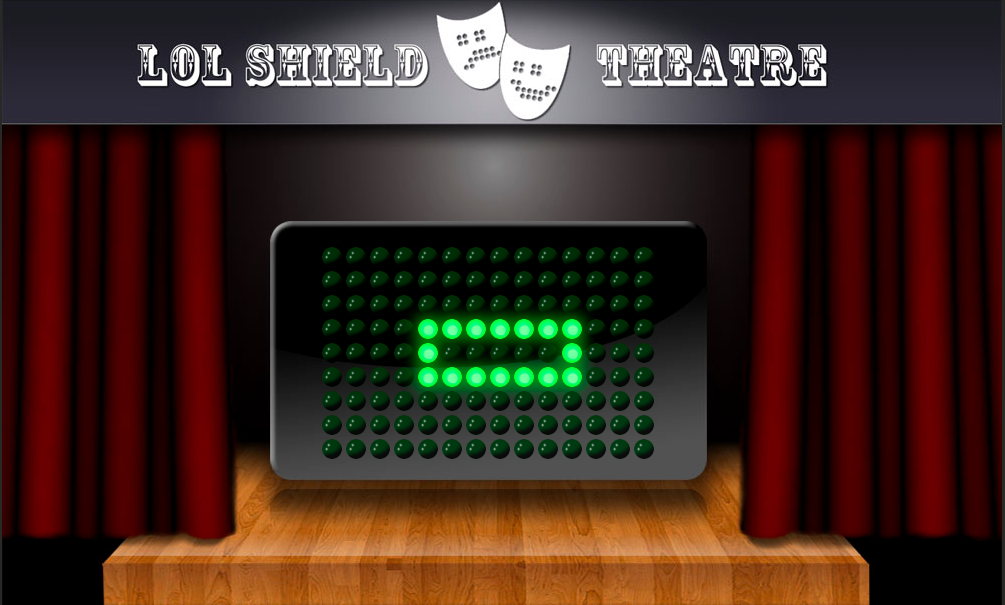 LOL shield theater, an led matrix displaying a 7 x 3 rectangle of green LEDs on a theater stage with velvet curtains.